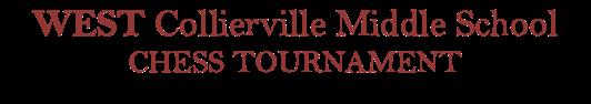 Text Box: WEST Collierville Middle School CHESS TOURNAMENT