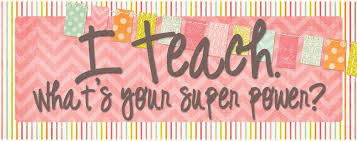 Image result for i teach 4th grade whats your super power