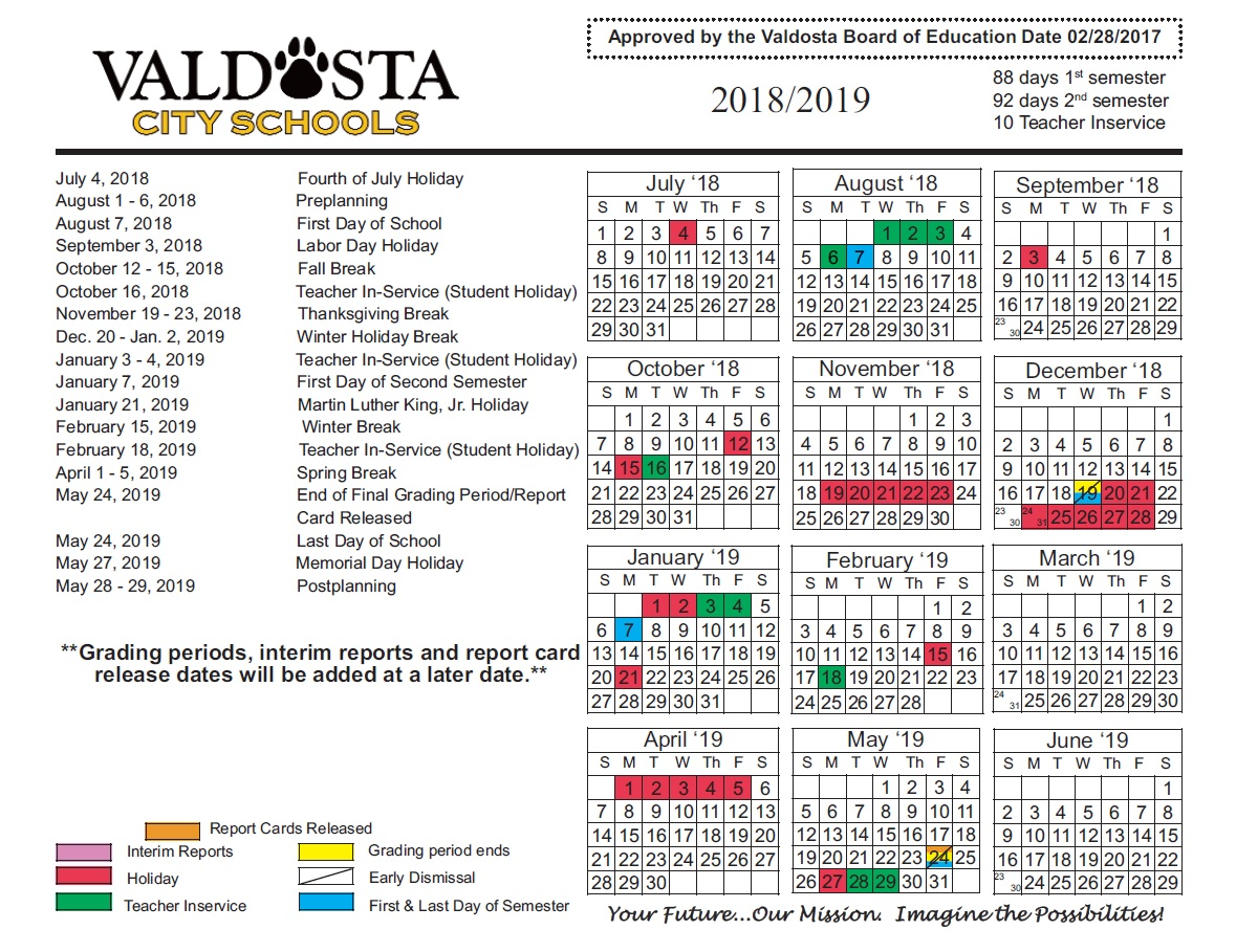 Please check back regularly for any amendments that may occur, or consult  the Valdosta City Schools website for their 2017/18 approved calendar and  ...