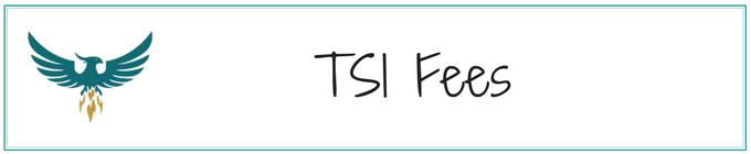 TSI Fees